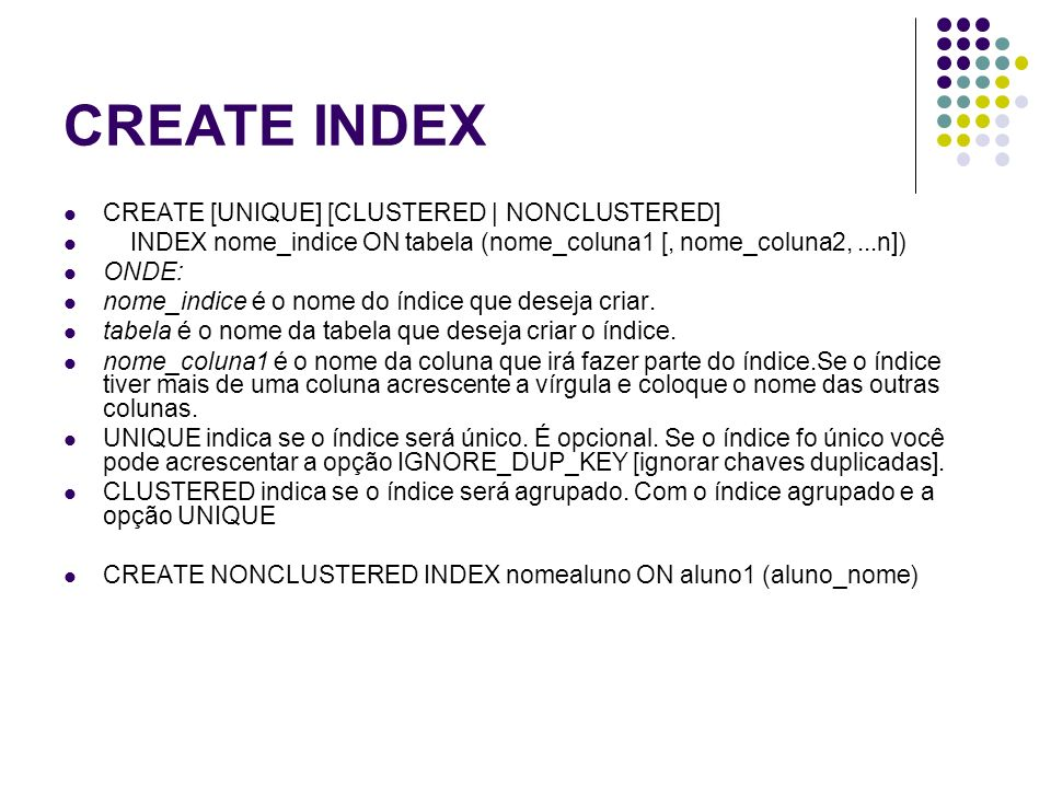 CREATE INDEX CREATE [UNIQUE] [CLUSTERED | NONCLUSTERED]